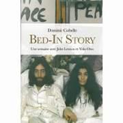 Bed-in Story : Une Semaine avec John Lennon et Yoko Ono