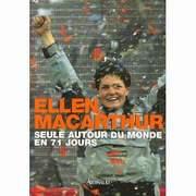 Seule Autour du Monde en 71 Jours, par Ellen MacArthur