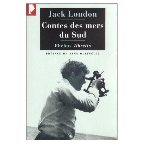 Contes des mers du sud, Jack London, dans la collection Phoebus