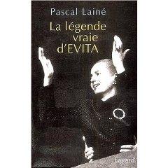 La légende vraie d'Evita, une biographie indispensable