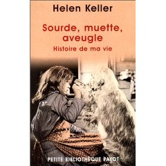 Sourde, muette, aveugle, l'autobiographie d'Helen Keller