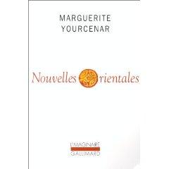 Nouvelles orientales, le recueuil qui révèle Marguerite Yourcenar